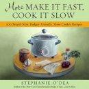 O'Dea, Stephanie - More Make it Fast, Cook it Slow - 9781401310387 - V9781401310387
