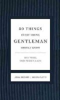 Bridges, John; Curtis, Bryan - 50 Things Every Young Gentleman Should Know - 9781401604653 - V9781401604653
