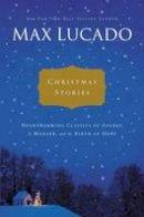 Lucado, Max, B.A., M.A. - Christmas Stories - 9781401685430 - V9781401685430