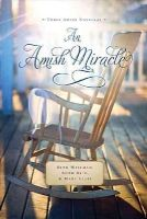 Wiseman, Beth, Reid, Ruth, Ellis, Mary - An Amish Miracle - 9781401688707 - V9781401688707
