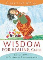 Myss, Caroline M. - Wisdom for Healing Cards - 9781401903671 - V9781401903671