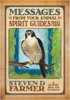 Dr. Steven D. Farmer - Messages from Your Animal Spirit Guides Oracle Cards: A 44-Card Deck and Guidebook! - 9781401919863 - V9781401919863