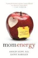 Koff, Ashley; Kaehler, Kathy - Mom Energy - 9781401931520 - V9781401931520