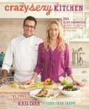 Carr, Kris - Crazy Sexy Kitchen: 150 Plant-Empowered Recipes to Ignite a Mouthwatering Revolution - 9781401941055 - V9781401941055