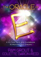 Grout, Pam, Baron-Reid, Colette - The Oracle of E: An Oracle Card Deck to Manifest Your Dreams - 9781401947859 - V9781401947859