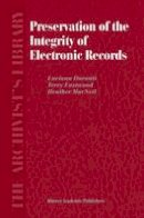 Duranti, L., Eastwood, T., MacNeil, H. - Preservation of the Integrity of Electronic Records (The Archivist's Library) - 9781402009914 - V9781402009914