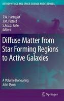 - Diffuse Matter from Star Forming Regions to Active Galaxies: A Volume Honouring John Dyson (Astrophysics and Space Science Proceedings) - 9781402054242 - V9781402054242