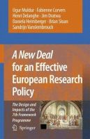 Muldur, Ugur, Corvers, Fabienne, Delanghe, Henri - A New Deal for an Effective European Research Policy: The Design and Impacts of the 7th Framework Programme - 9781402055508 - KEX0284031