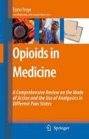 Freye, Enno - Opioids in Medicine - 9781402059469 - V9781402059469