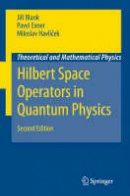 Blank, Jirí, Exner, Pavel, Havlícek, Miloslav - Hilbert Space Operators in Quantum Physics (Theoretical and Mathematical Physics) - 9781402088698 - V9781402088698