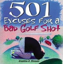 Exner, Justin - 501 Excuses for a Bad Golf Shot - 9781402202544 - V9781402202544