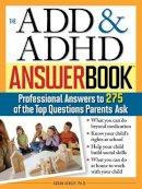 Ashley, Susan - The ADD & ADHD Answer Book - 9781402205491 - V9781402205491