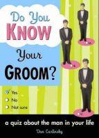 Carlinksky, Dan - Do You Know Your Groom? - 9781402206832 - V9781402206832