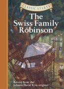 Wyss, Johann David - The Swiss Family Robinson (Classic Starts Series) - 9781402736940 - V9781402736940