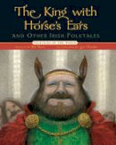 [Retol by Batt Burns] - The King With Horse's Ears and Others Irish Folktales - 9781402737725 - KSG0013967