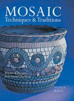 King, Sonia - Mosaic Techniques and Traditions - 9781402740619 - V9781402740619