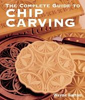 Barton, Wayne - The Complete Guide to Chip Carving - 9781402741289 - V9781402741289