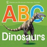 American Museum of Natural History - ABC Dinosaurs - 9781402777158 - V9781402777158