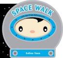 Yoon, Salina - Space Walk (Lift-the-Flap Adventures) - 9781402785245 - V9781402785245