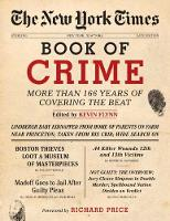 Kevin Flynn - The New York Times Book of Crime: More Than 166 Years of Covering the Beat - 9781402793233 - V9781402793233