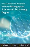 Lucinda Becker~David Price - How to Manage Your Science and Technology Degree (Palgrave Study Guides) - 9781403906403 - KEX0162081