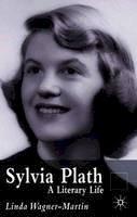 Wagner-Martin, Linda - Sylvia Plath: A Literary Life (Literary Lives) - 9781403916532 - V9781403916532