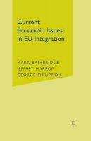 Mark Baimbridge~Jeffrey Harrop~George Philippidis - Current Economic Issues in EU Integration - 9781403918055 - KT00002059