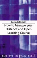 Becker, Lucinda - How to Manage Your Distance & Open Learn (Palgrave Study Guides) - 9781403921529 - V9781403921529