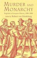 . Ed(s): Friedeburg, Robert von - Murder and Monarchy - 9781403934550 - V9781403934550