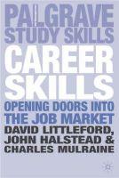 Halstead, John, Mulraine, Charles, Littleford, David - Career Skills: Opening Doors into the Job Market - 9781403936271 - KEX0163935