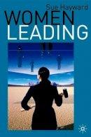 Sue Hayward - Women Leading - 9781403936769 - KEX0164426