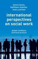 Lyons, Karen, Manion, Kathleen, Carlsen, Mary - International Perspectives on Social Work: Global Conditions and Local Practice - 9781403939517 - V9781403939517