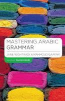 Wightwick, Jane - Mastering Arabic Grammar (Palgrave Masters Series (Languages)) (English and Arabic Edition) - 9781403941091 - V9781403941091