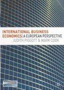 Piggott, Judith, Cook, Mark - International Business Economics: A European Perspective - 9781403942197 - V9781403942197