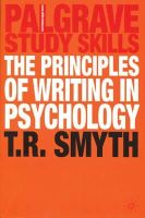 Smyth, Thomas R. - The Principles of Writing in Psychology (Palgrave Study Guides) - 9781403942364 - V9781403942364