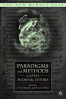 . Ed(s): Chazelle, C.; Lifshitz, F. - Paradigms and Methods in Early Medieval Studies - 9781403969422 - V9781403969422