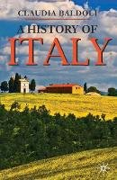 Baldoli, Claudia - A History of Italy (Palgrave Essential Histories) - 9781403986160 - V9781403986160
