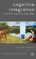 Menary, Richard. Ed(s): Protevi, John - Cognitive Integration - 9781403989772 - V9781403989772