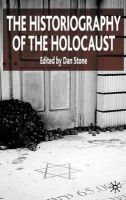 - The Historiography of the Holocaust - 9781403999276 - V9781403999276