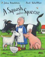 Donaldson, Julia, Et Al - A Squash and a Squeeze - 9781405004763 - V9781405004763