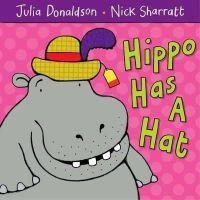 Donaldson, Julia - Hippo Has a Hat - 9781405021920 - V9781405021920
