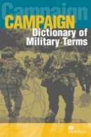 Richard Bowyer - Dictionary of Military Terms (3rd Edition) (ELT) (Campaign Series Cover) - 9781405067034 - V9781405067034