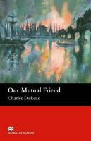 Dickens, Charles - Our Mutual Friend: Upper (Macmillan Readers) - 9781405073295 - V9781405073295