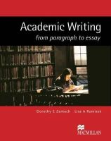 L. A. Rumisek D. E. Zemach - Academic Writing: From Paragraph to Essay - 9781405086066 - V9781405086066