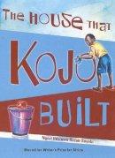 Razak-Soyebi, Ngozi - House That Kojo Built (Macmillan Writer's Prize for a) - 9781405095914 - V9781405095914