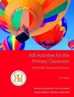 Read, Carol - 500 Activities for the Primary Classroom - 9781405099073 - V9781405099073