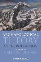 Johnson, Matthew - Archaeological Theory: An Introduction - 9781405100151 - V9781405100151
