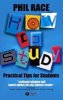 Race, Phil - How to Study: Practical Tips for Students - 9781405106931 - KOC0013240