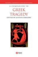 Gregory, Justina - Companion to Greek Tragedy - 9781405107709 - V9781405107709
