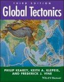 Kearey, Philip; Klepeis, Keith A.; Vine, Frederick J. - Global Tectonics - 9781405107778 - V9781405107778